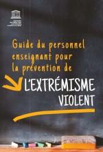 Guide du personnel enseignant pour la prévention de l'extrémisme violent