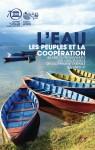 L'Eau, les Peuples et la Coopération : 50 ans de programmes sur l'eau pour le développement durable à l'UNESCO