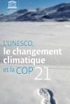 L'UNESCO, le changement climatique et la COP21